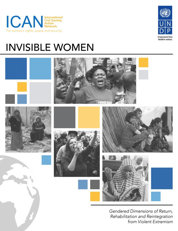 Invisible Women: Gendered Dimensions of Return, Rehabilitation and Reintegration from Violent Extremism