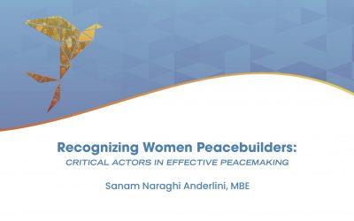 Recognizing Women Peacebuilders: Critical Actors in Effective Peacemaking