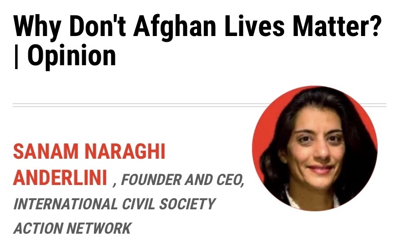 Why Don't Afghan Lives Matter?   Opinion – Sanam Naraghi Anderlini (Newsweek)